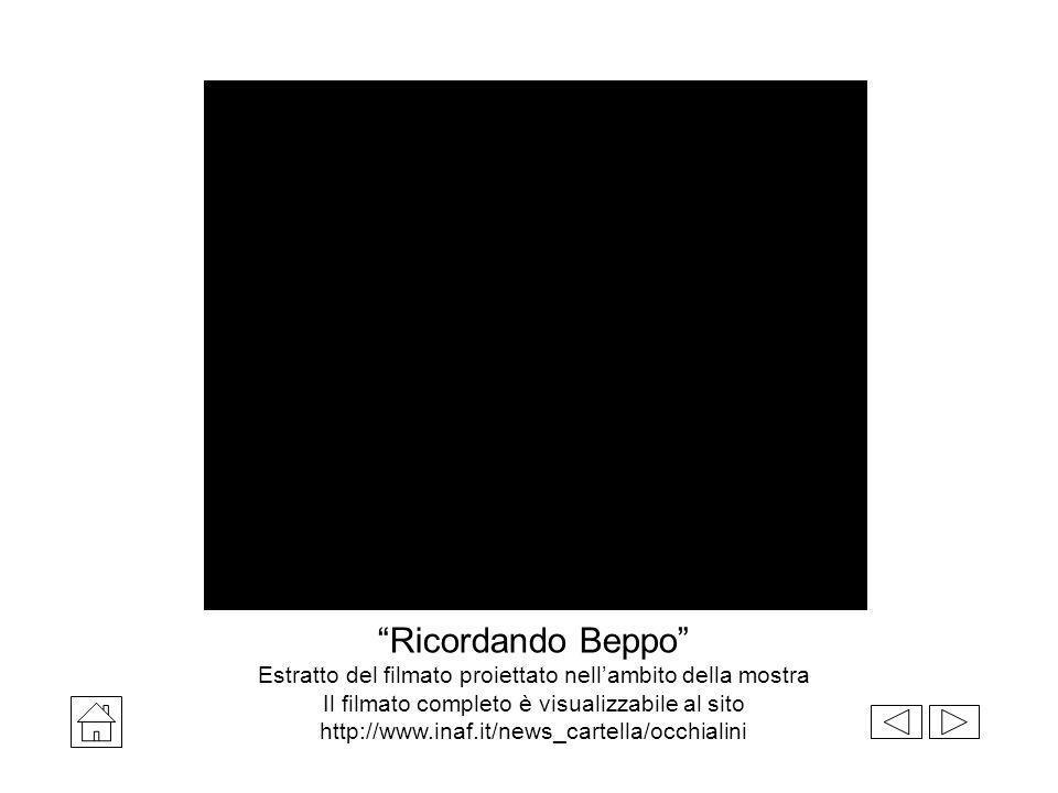 Ricordando Beppo Estratto del filmato proiettato nellambito della mostra Il filmato completo è visualizzabile al sito http://www.inaf.it/news_cartella