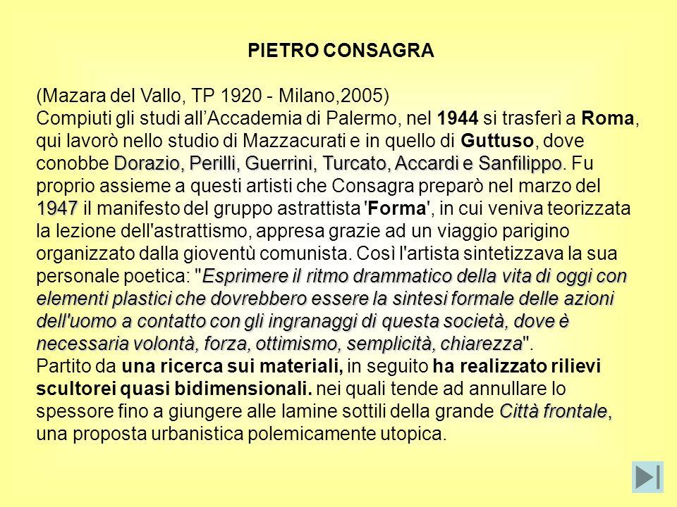 PIETRO CONSAGRA (Mazara del Vallo, TP 1920 - Milano,2005) Dorazio, Perilli, Guerrini, Turcato, Accardi e Sanfilippo 1947 Esprimere il ritmo drammatico