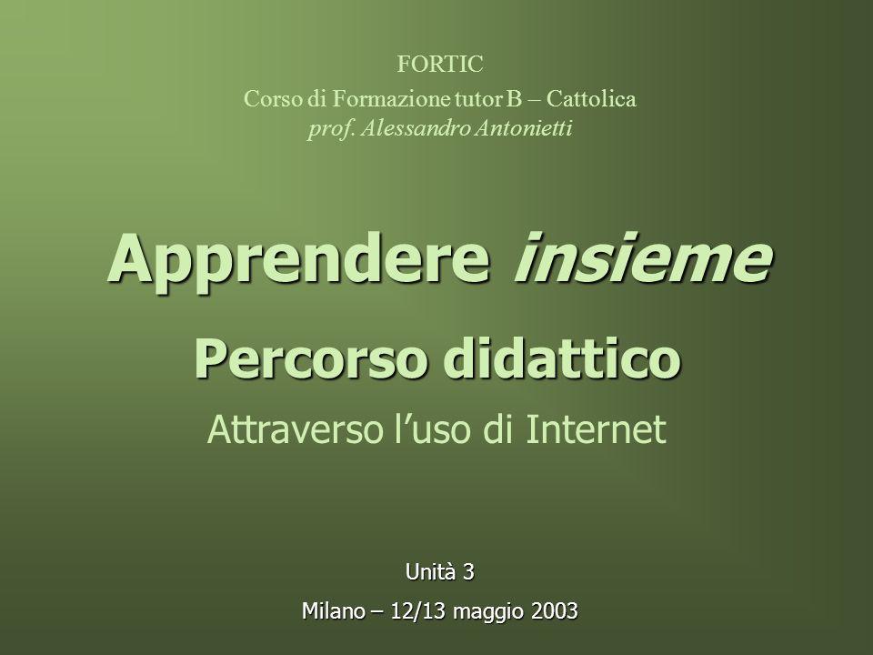 Percorso didattico Attraverso luso di Internet FORTIC Corso di Formazione tutor B – Cattolica prof.
