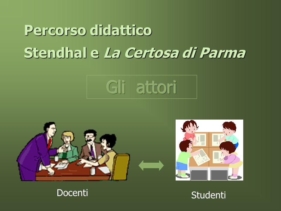 Percorso didattico Stendhal e La Certosa di Parma Studenti Docenti