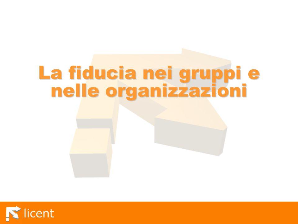 licent La fiducia nei gruppi e nelle organizzazioni