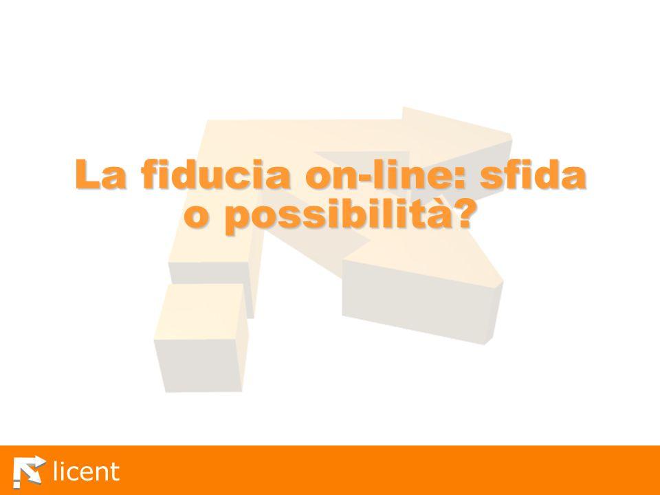licent La fiducia on-line: sfida o possibilità?