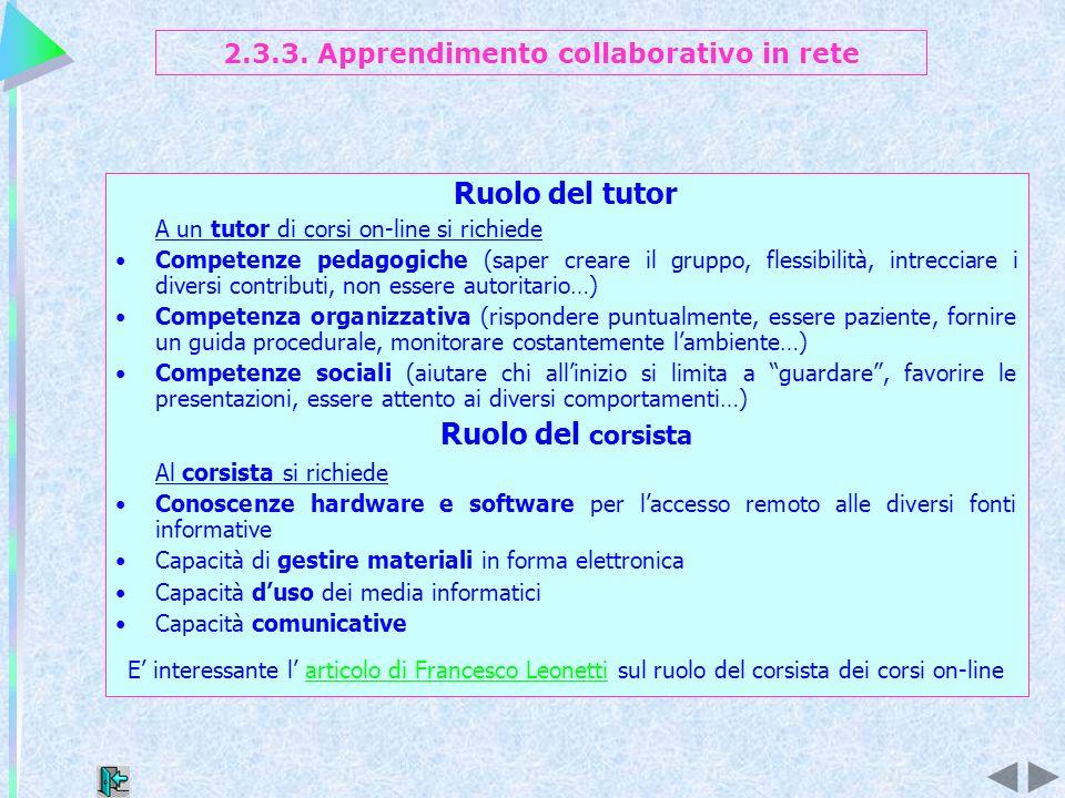 Ruolo del tutor A un tutor di corsi on-line si richiede Competenze pedagogiche (saper creare il gruppo, flessibilità, intrecciare i diversi contributi