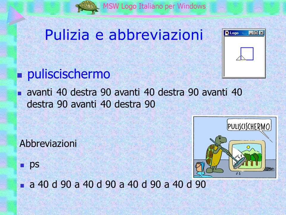 MSW Logo MSW Logo Italiano per Windows Altri comandi cancepenna o cp pennanormale ascolpenna o ascp ascolriempi o ascr ascoloreschermo o cf o ascs ascolpenna [255 0 0] I colori sono definiti da una lista di 3 colori RVB che variano da 0 a 255 Dora in poi traccia linee di color rosso