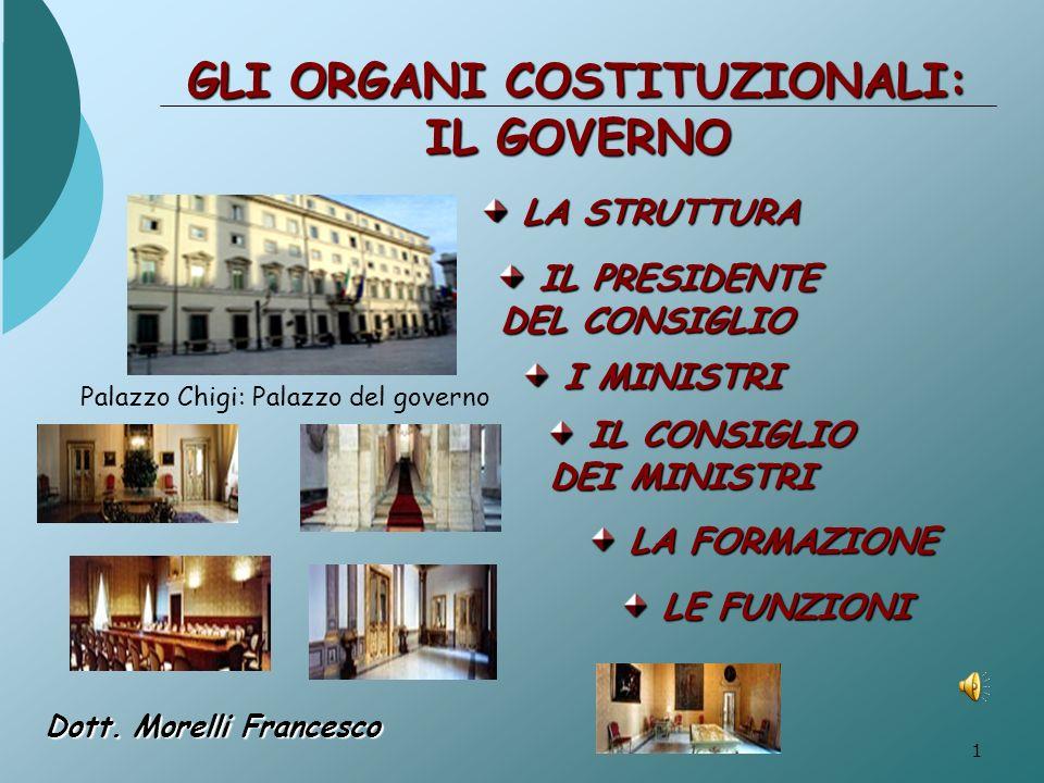 2 Il Governo Il Governo della Repubblica della Repubblica (Art.92 Cost).