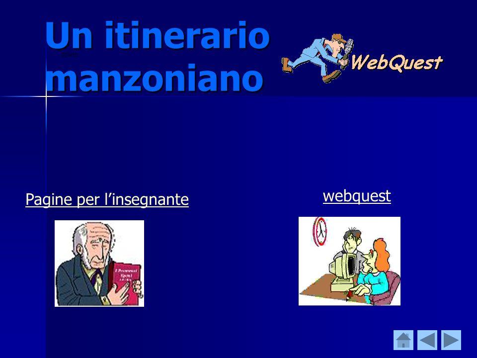 Un itinerario manzoniano Gruppo di lavoro: Bertoloni Roberta, Leone Rosario, Mangiarotti M. Aurora, Marzorati Vittorio, Masciadri M. Piera