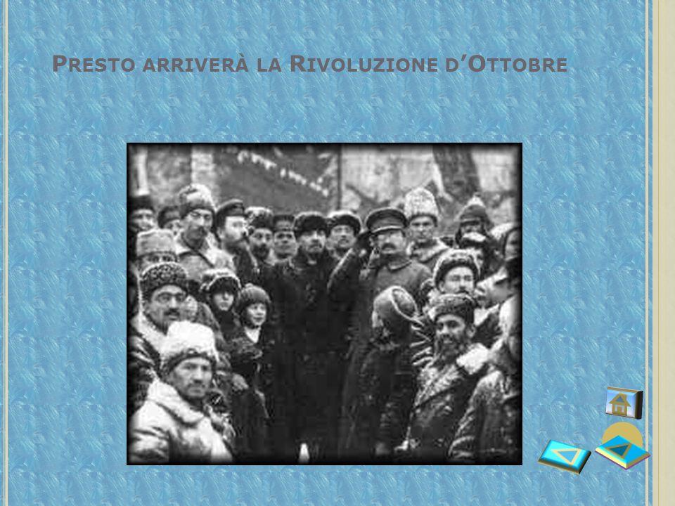 S COPPIA LA R IVOLUZIONE Il 23 febbraio 1917 a Pietrogrado il popolo insorse per la mancanza di rifornimenti alimentari, e la polizia zarista si schie