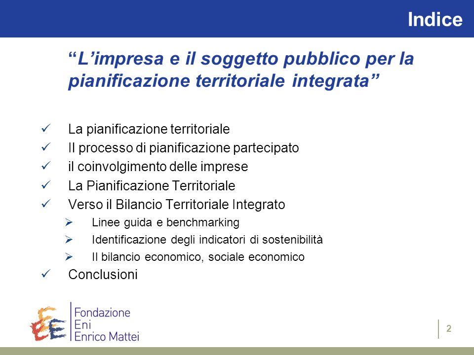 2 Indice Limpresa e il soggetto pubblico per la pianificazione territoriale integrata La pianificazione territoriale Il processo di pianificazione par