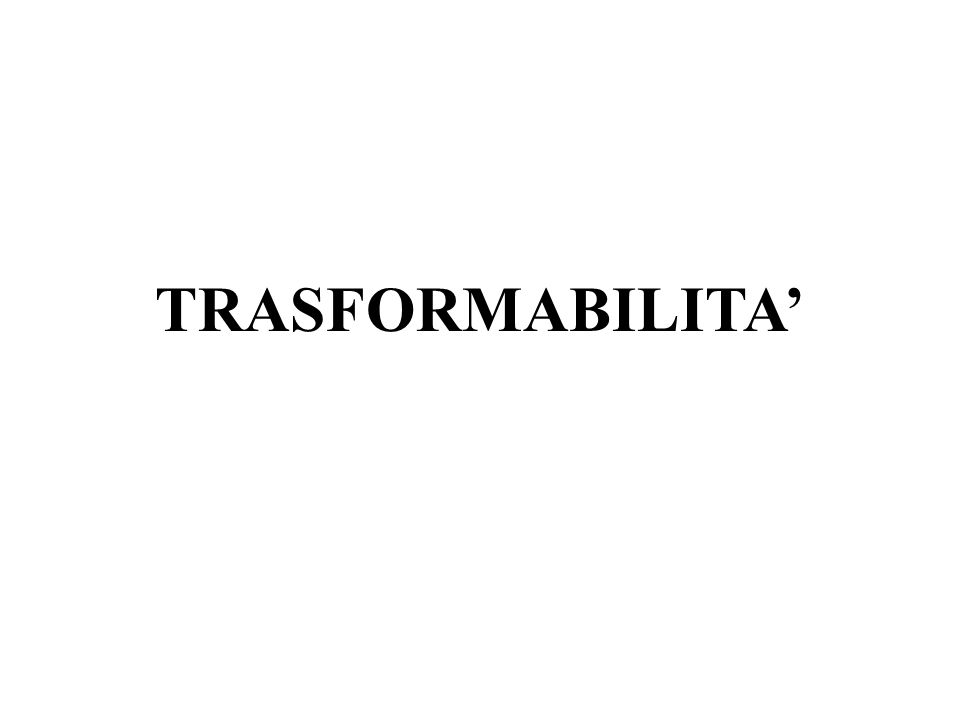 TRASFORMABILITA