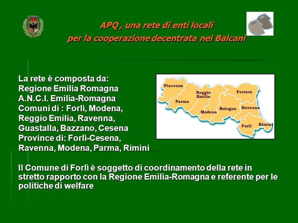 APQ, una rete di enti locali per la cooperazione decentrata nei Balcani I partner dei Paesi in allargamento sono: Tuzla (Bosnia- Herzegovina) Scutari, Elbasan e Valona (Albania) Kragujevac, Novi Sad, Loznica e Pancevo (Serbia) Podgorica (Montenegro)