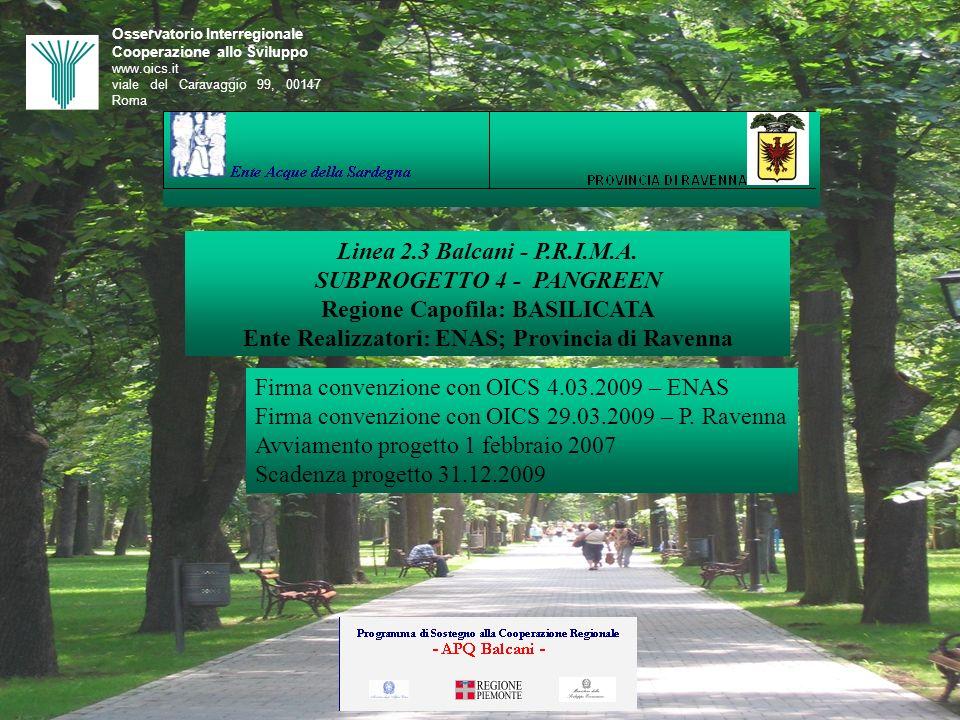 Osservatorio Interregionale Cooperazione allo Sviluppo www.oics.it viale del Caravaggio 99, 00147 Roma Linea 2.3 Balcani - P.R.I.M.A. SUBPROGETTO 4 -