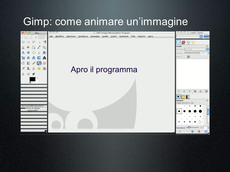 Gimp: come animare unimmagine Apro il programma