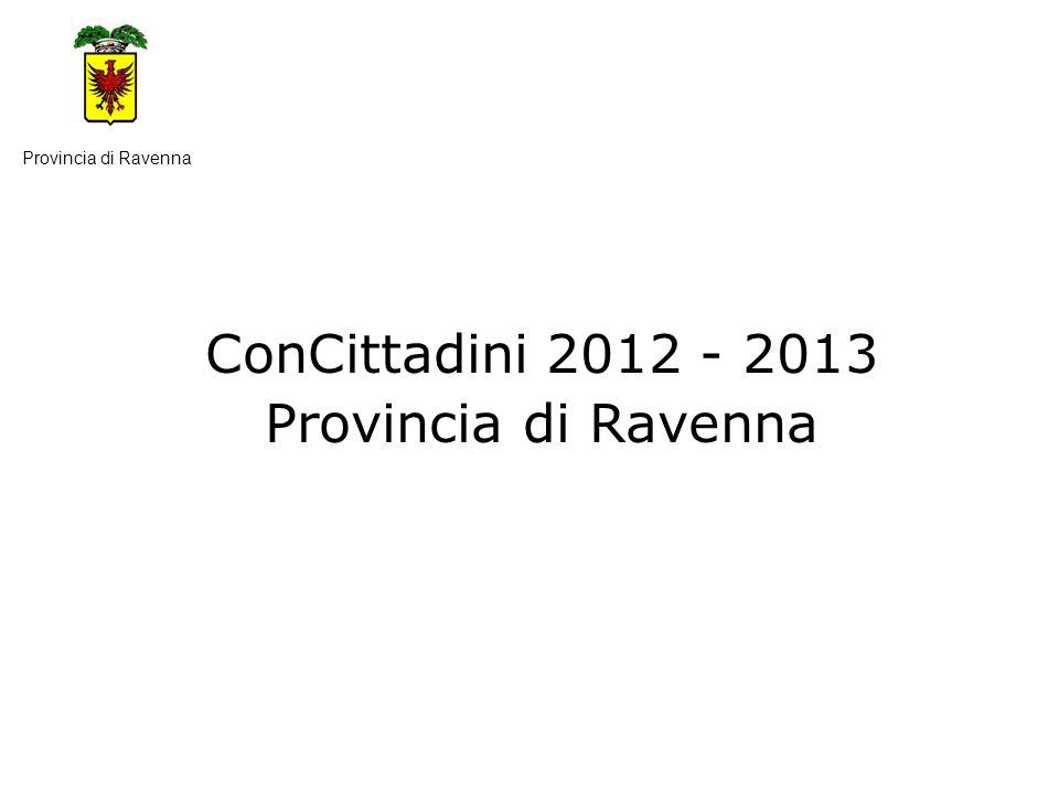 ConCittadini 2012 - 2013 Provincia di Ravenna