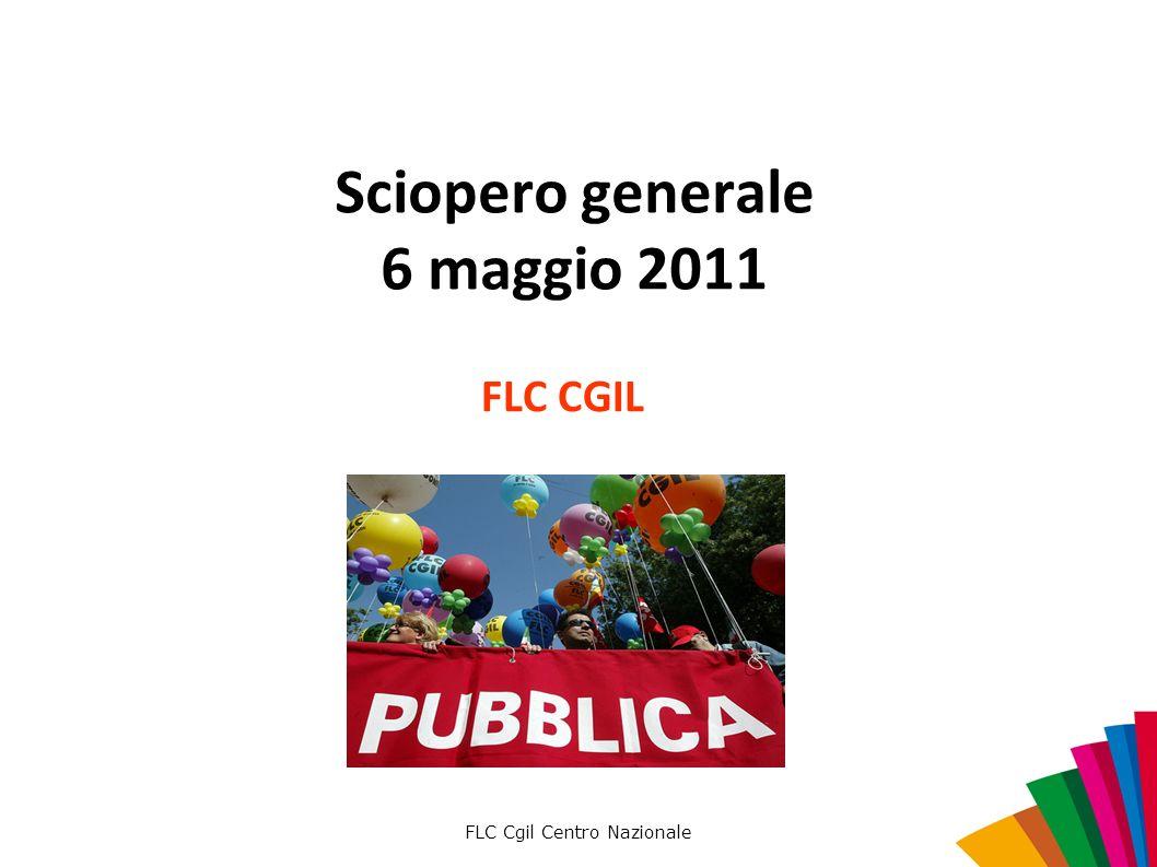 FLC Cgil Centro Nazionale Sciopero generale 6 maggio 2011 FLC CGIL