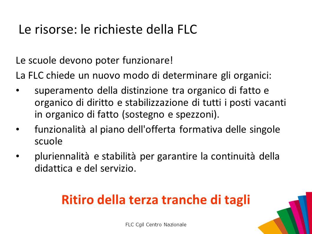 FLC Cgil Centro Nazionale Le risorse: le richieste della FLC Le scuole devono poter funzionare.