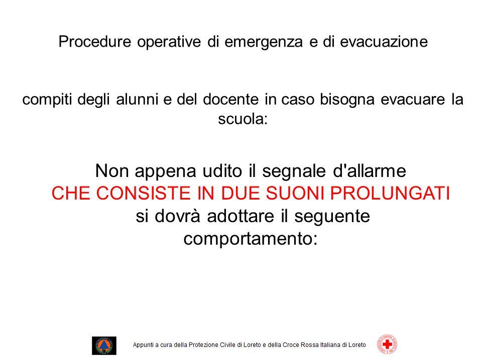 Procedure operative di emergenza e di evacuazione compiti degli alunni e del docente in caso bisogna evacuare la scuola: Non appena udito il segnale d