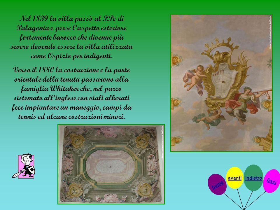 Nel 1839 la villa passò al P.Pe di Palagonia e perse laspetto esteriore fortemente barocco che divenne più severo dovendo essere la villa utilizzata c