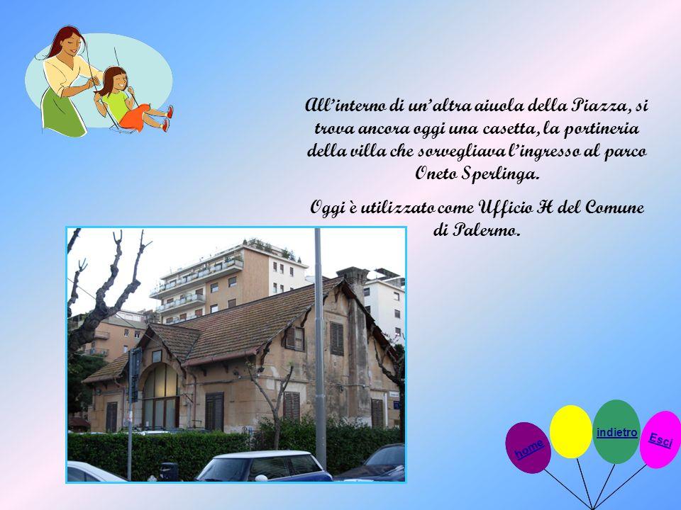 Allinterno di unaltra aiuola della Piazza, si trova ancora oggi una casetta, la portineria della villa che sorvegliava lingresso al parco Oneto Sperli