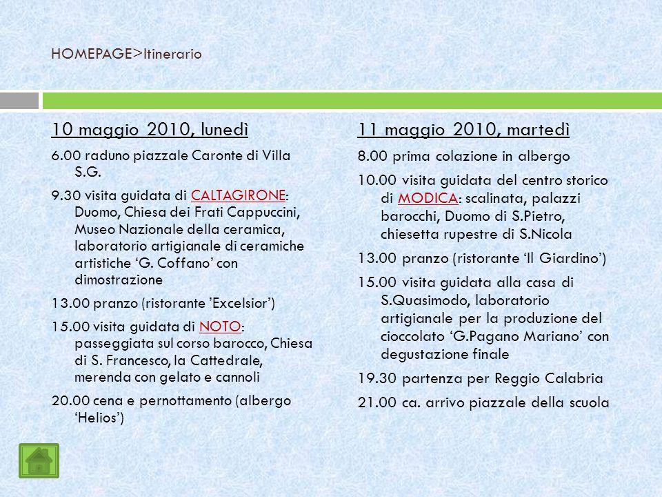 HOMEPAGE>Itinerario 10 maggio 2010, lunedì 6.00 raduno piazzale Caronte di Villa S.G.