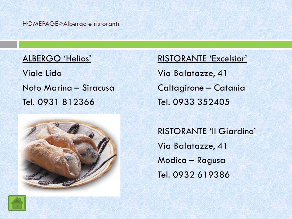HOMEPAGE>Albergo e ristoranti ALBERGO Helios Viale Lido Noto Marina – Siracusa Tel.