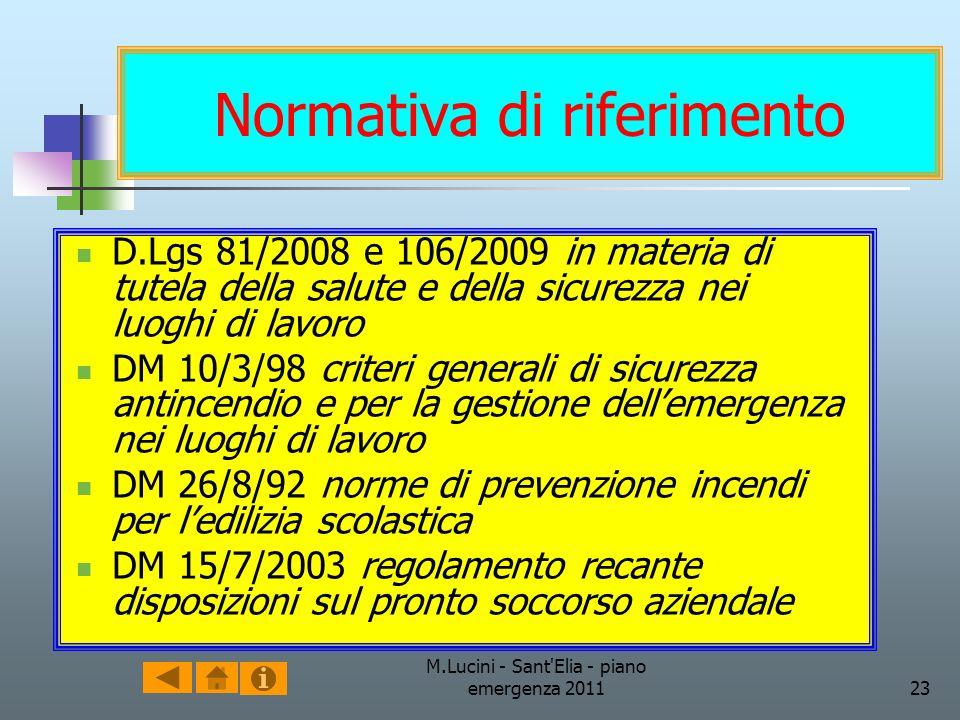 M.Lucini - Sant'Elia - piano emergenza 201123 Normativa di riferimento D.Lgs 81/2008 e 106/2009 in materia di tutela della salute e della sicurezza ne