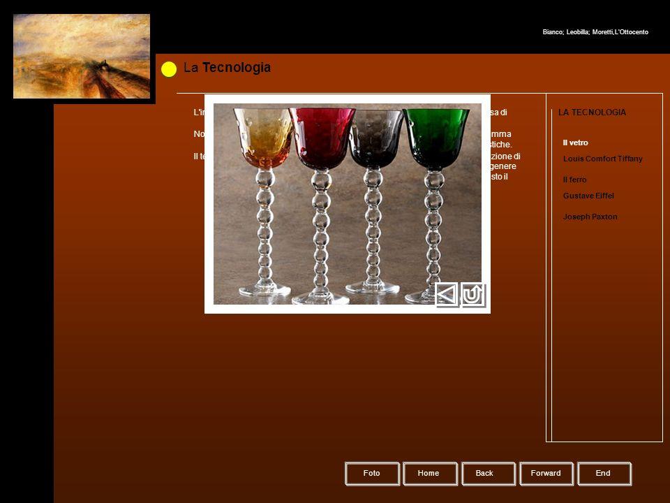La Tecnologia HomeBack Forward LA TECNOLOGIA Il vetro Louis Comfort Tiffany Il ferro Gustave Eiffel Joseph Paxton L'invenzione della pressa per vetro