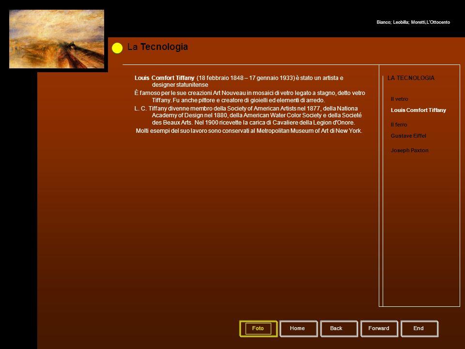 La Tecnologia HomeBack Forward LA TECNOLOGIA Il vetro Louis Comfort Tiffany Il ferro Gustave Eiffel Joseph Paxton Foto Louis Comfort Tiffany (18 febbr