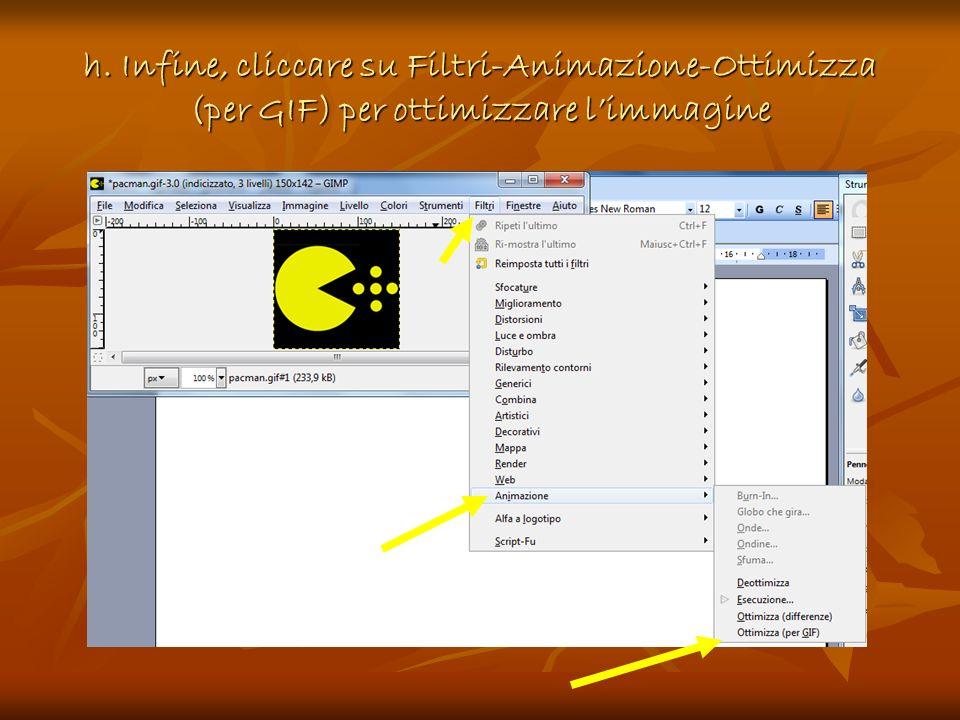 h. Infine, cliccare su Filtri-Animazione-Ottimizza (per GIF) per ottimizzare limmagine