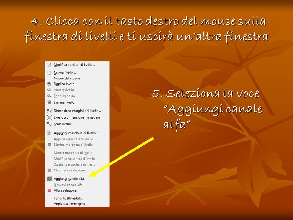 4. Clicca con il tasto destro del mouse sulla finestra di livelli e ti uscirà unaltra finestra 4. Clicca con il tasto destro del mouse sulla finestra
