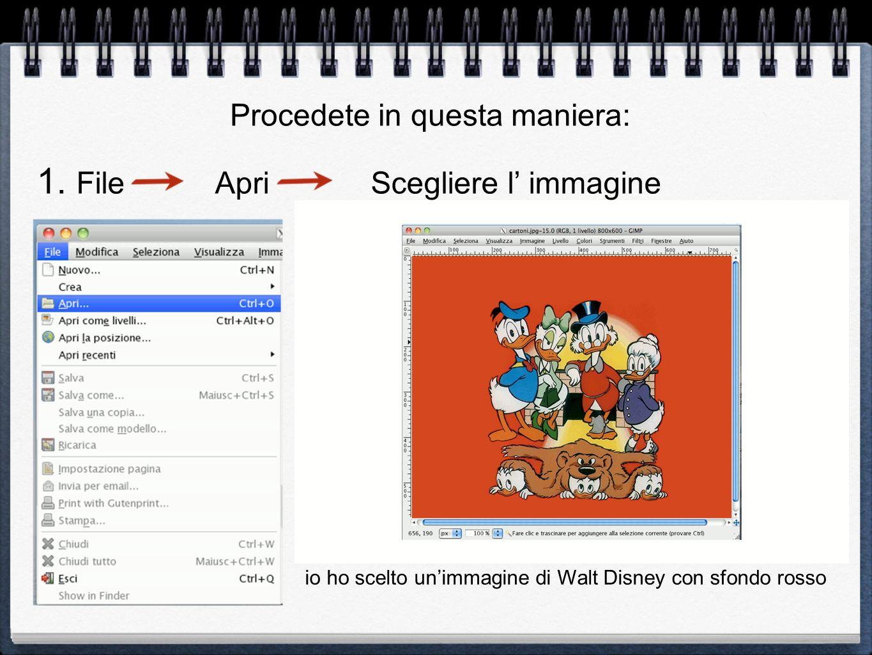 1. File Apri Scegliere l immagine io ho scelto unimmagine di Walt Disney con sfondo rosso Procedete in questa maniera: