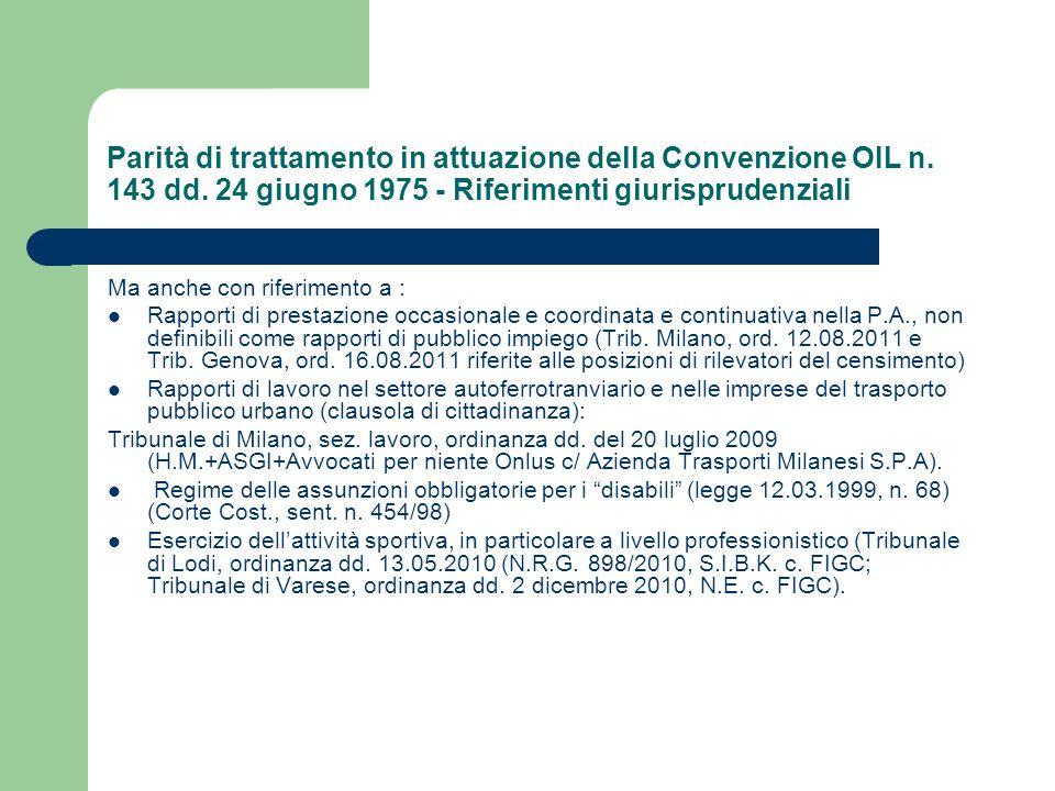 Parità di trattamento in attuazione della Convenzione OIL n. 143 dd. 24 giugno 1975 - Riferimenti giurisprudenziali Ma anche con riferimento a : Rappo