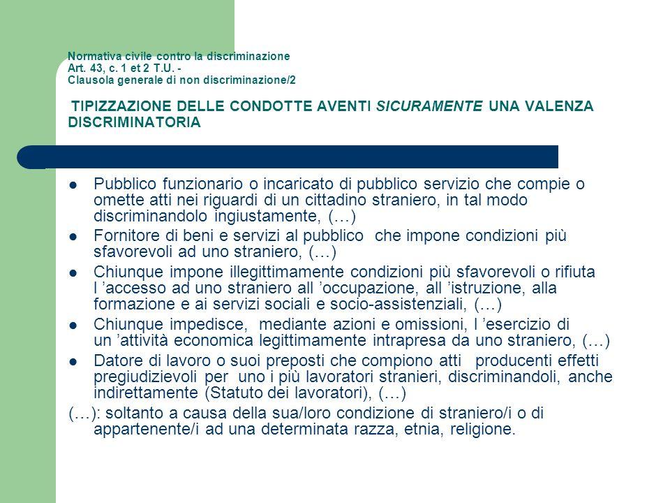 Normativa civile contro la discriminazione Art. 43, c. 1 et 2 T.U. - Clausola generale di non discriminazione/2 TIPIZZAZIONE DELLE CONDOTTE AVENTI SIC