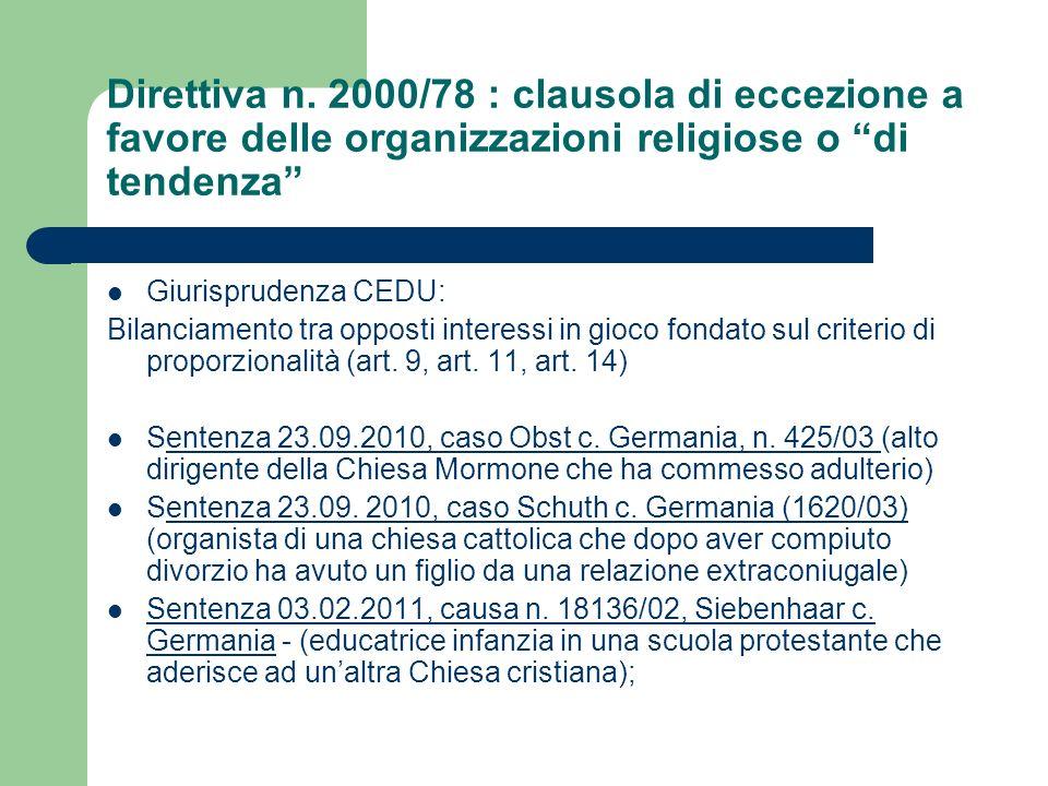 Direttiva n. 2000/78 : clausola di eccezione a favore delle organizzazioni religiose o di tendenza Giurisprudenza CEDU: Bilanciamento tra opposti inte
