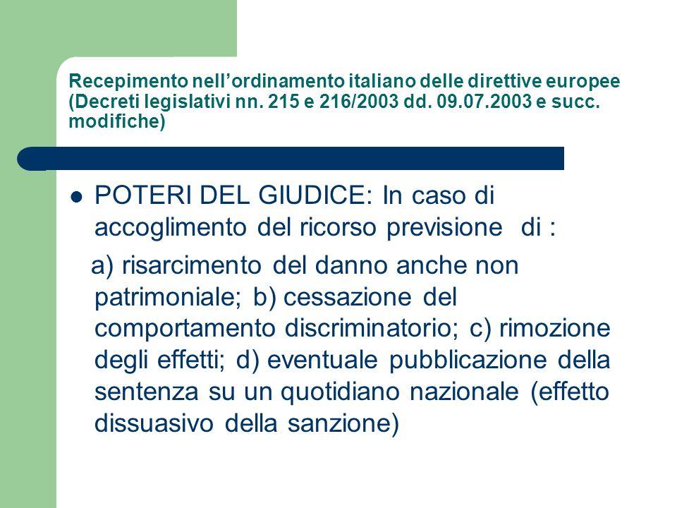 Recepimento nellordinamento italiano delle direttive europee (Decreti legislativi nn. 215 e 216/2003 dd. 09.07.2003 e succ. modifiche) POTERI DEL GIUD
