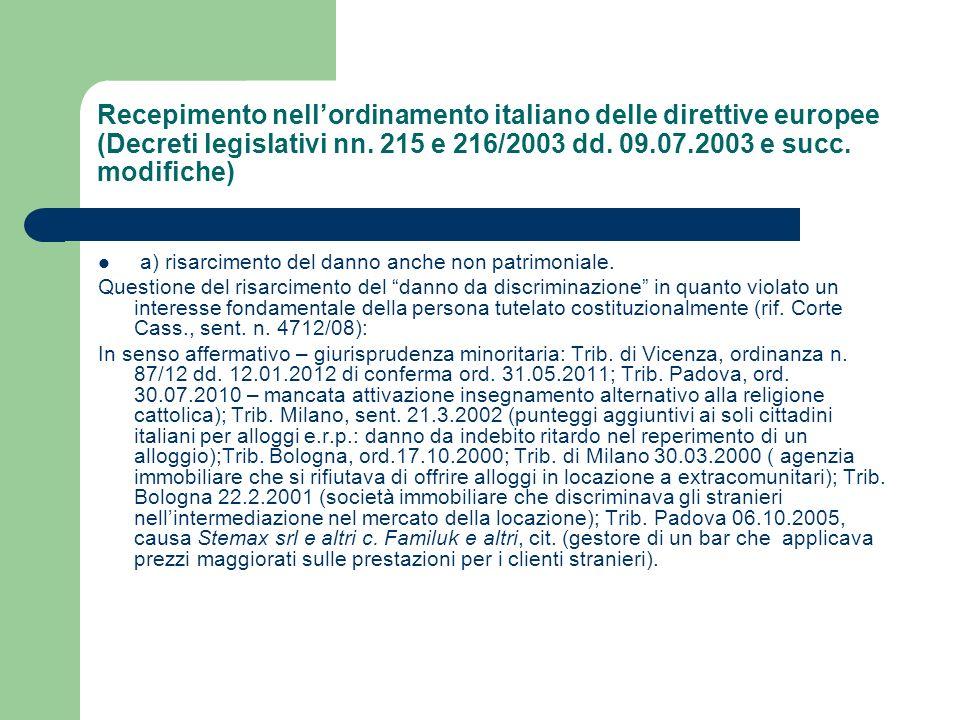 Recepimento nellordinamento italiano delle direttive europee (Decreti legislativi nn. 215 e 216/2003 dd. 09.07.2003 e succ. modifiche) a) risarcimento