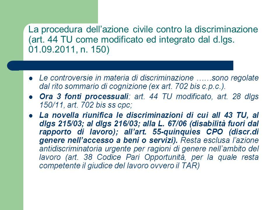 La procedura dellazione civile contro la discriminazione (art. 44 TU come modificato ed integrato dal d.lgs. 01.09.2011, n. 150) Le controversie in ma