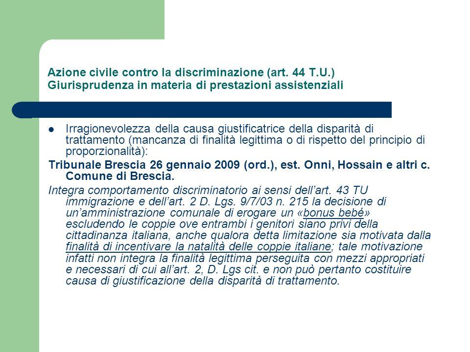 Azione civile contro la discriminazione (art. 44 T.U.) Giurisprudenza in materia di prestazioni assistenziali Irragionevolezza della causa giustificat