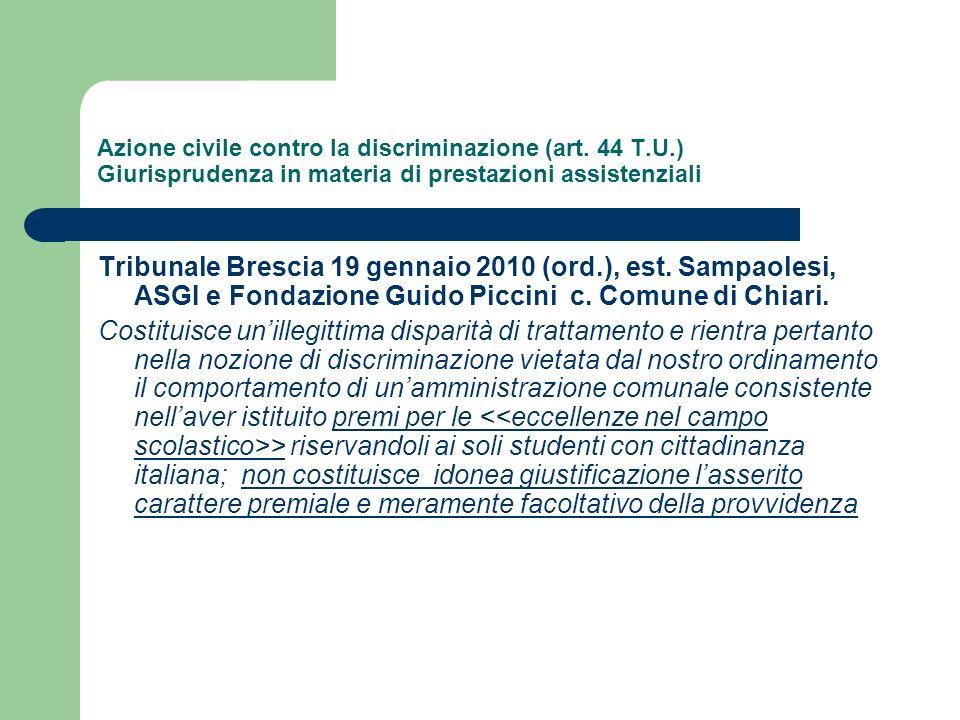 Azione civile contro la discriminazione (art. 44 T.U.) Giurisprudenza in materia di prestazioni assistenziali Tribunale Brescia 19 gennaio 2010 (ord.)