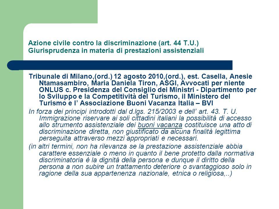 Azione civile contro la discriminazione (art. 44 T.U.) Giurisprudenza in materia di prestazioni assistenziali Tribunale di Milano,(ord.) 12 agosto 201