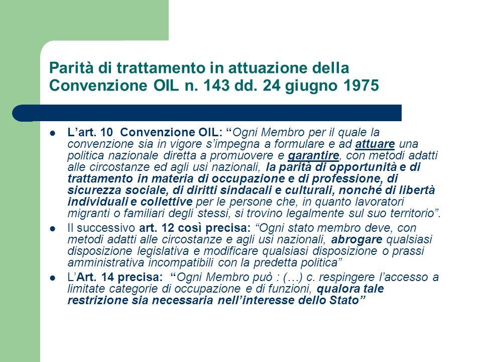 Parità di trattamento in attuazione della Convenzione OIL n. 143 dd. 24 giugno 1975 Lart. 10 Convenzione OIL: Ogni Membro per il quale la convenzione