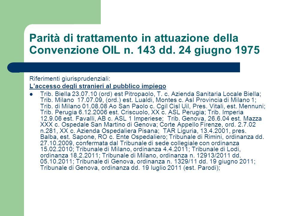 Parità di trattamento in attuazione della Convenzione OIL n. 143 dd. 24 giugno 1975 Riferimenti giurisprudenziali: Laccesso degli stranieri al pubblic