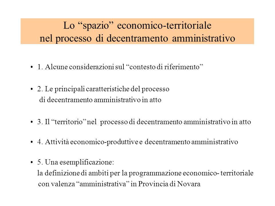 1. Alcune considerazioni sul contesto di riferimento 2. Le principali caratteristiche del processo di decentramento amministrativo in atto 3. Il terri