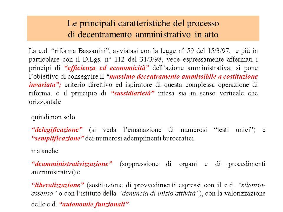 Le principali caratteristiche del processo di decentramento amministrativo in atto La c.d. riforma Bassanini, avviatasi con la legge n° 59 del 15/3/97