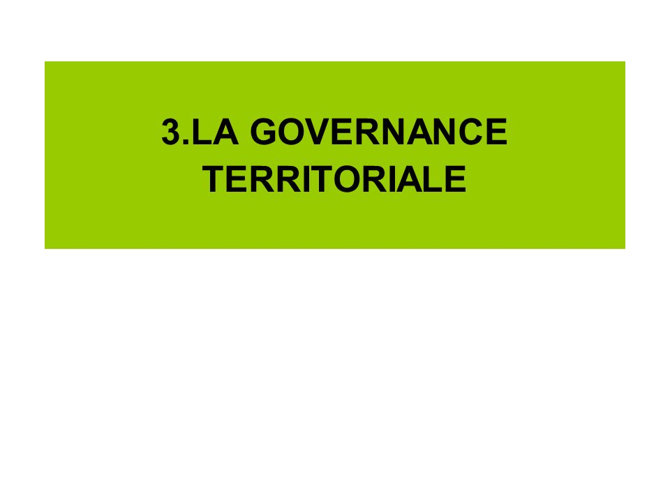 3.LA GOVERNANCE TERRITORIALE