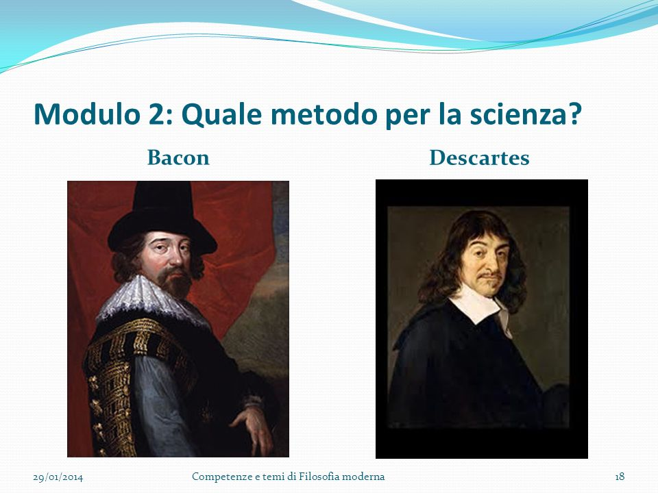 Modulo 1: Scienza antica/Scienza moderna Universo aristotelico Universo kepleriano 29/01/2014Competenze e temi di Filosofia moderna17