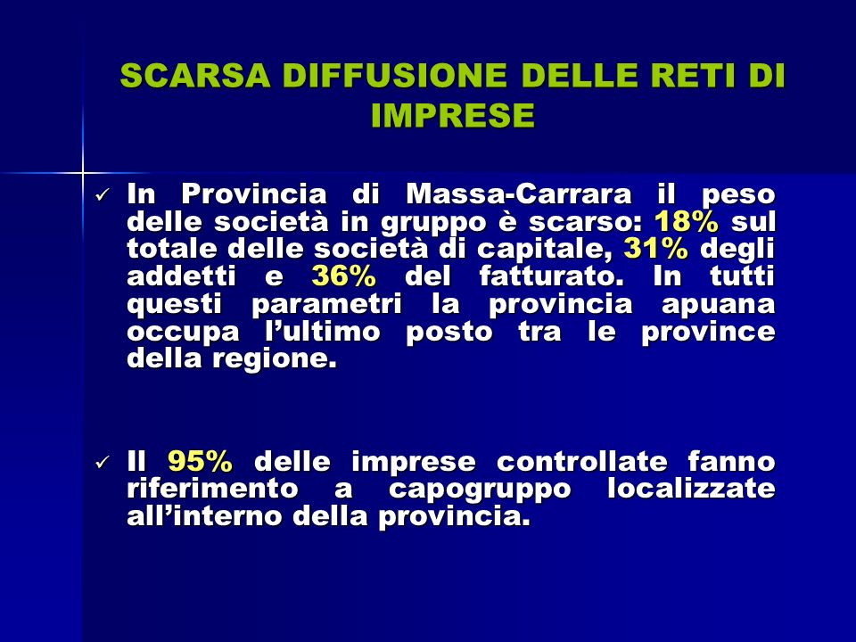 SCARSA DIFFUSIONE DELLE RETI DI IMPRESE In Provincia di Massa-Carrara il peso delle società in gruppo è scarso: 18% sul totale delle società di capitale, 31% degli addetti e 36% del fatturato.