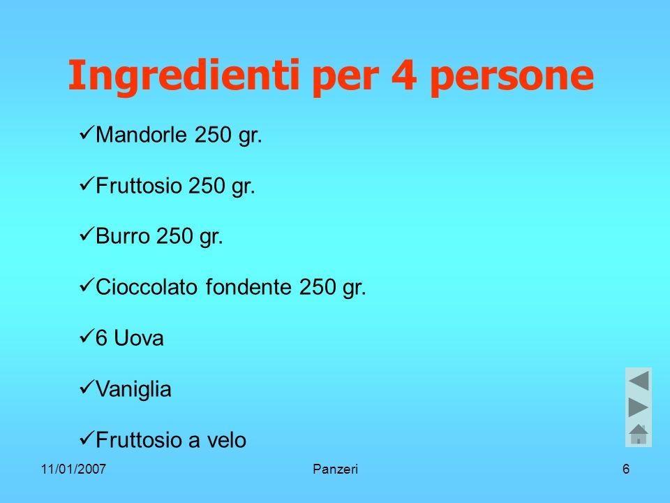 11/01/2007Panzeri6 Ingredienti per 4 persone Mandorle 250 gr.