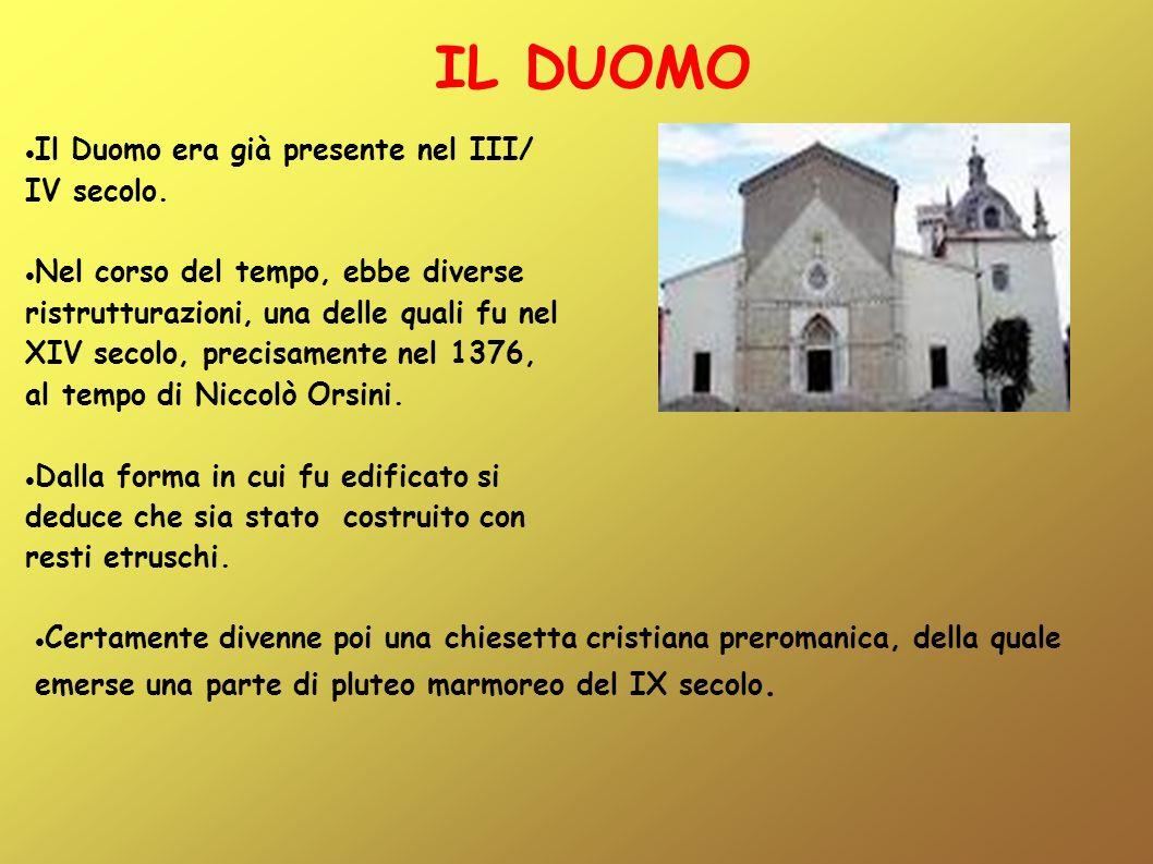 IL DUOMO Certamente divenne poi una chiesetta cristiana preromanica, della quale emerse una parte di pluteo marmoreo del IX secolo. Il Duomo era già p