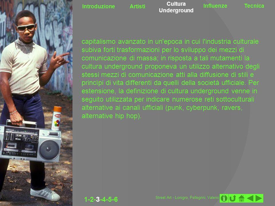 Introduzione Artisti Cultura Underground InfluenzeTecnica 1-2-3-4-5-6 capitalismo avanzato in un'epoca in cui l'industria culturale subiva forti trasf