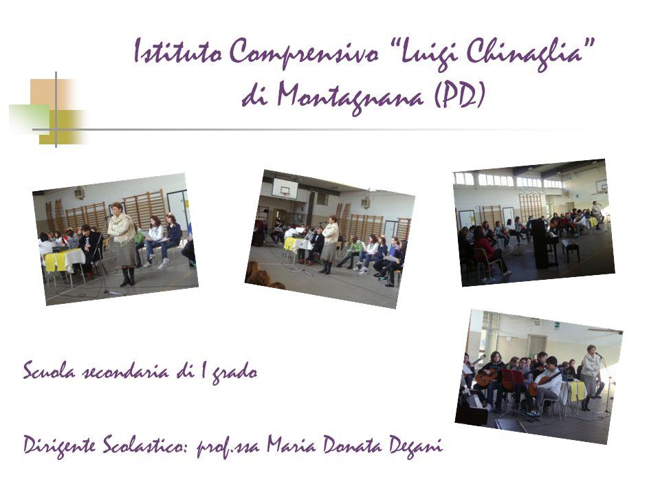Istituto Comprensivo Luigi Chinaglia di Montagnana (PD) Scuola secondaria di I grado Dirigente Scolastico: prof.ssa Maria Donata Degani